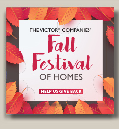 2018 Victory Companies' Fall Festival of Homes, October 20-21 & 27-28